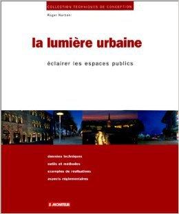La lumière urbaine, de Roger Narboni, 1995 - Couverture du livre © Le Moniteur