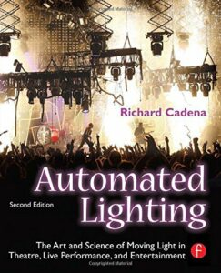 Livre : Automated Lighting - The Art and Science of Moving Light in Theatre, Live Performance, and Entertainment