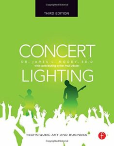 Concert Lighting - Techniques, Art and Business