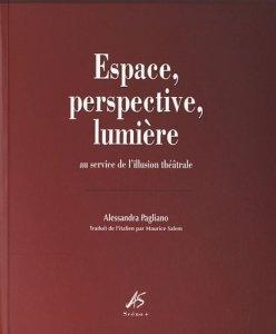 Livre : Espace, perspective, lumiere - Au service de l illusion theatrale