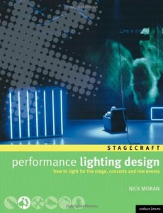 Livre : Performance Lighting Design - How to Light for the Stage, Concerts, Exhibitions, and Live Events - Nick Moran