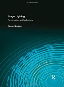 Livre : Stage Lighting, Fundamentals and Applications - Richard Dunham