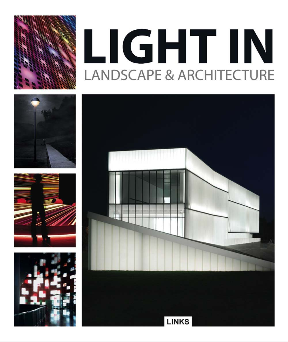 Light in Landscape and Architecture, de Jacobo Krauel
