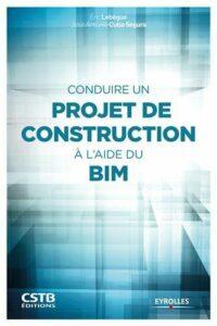conduire-un-projet-de-construction-a-l-aide-du-bim-couverture-cstb-editions-eyrolles
