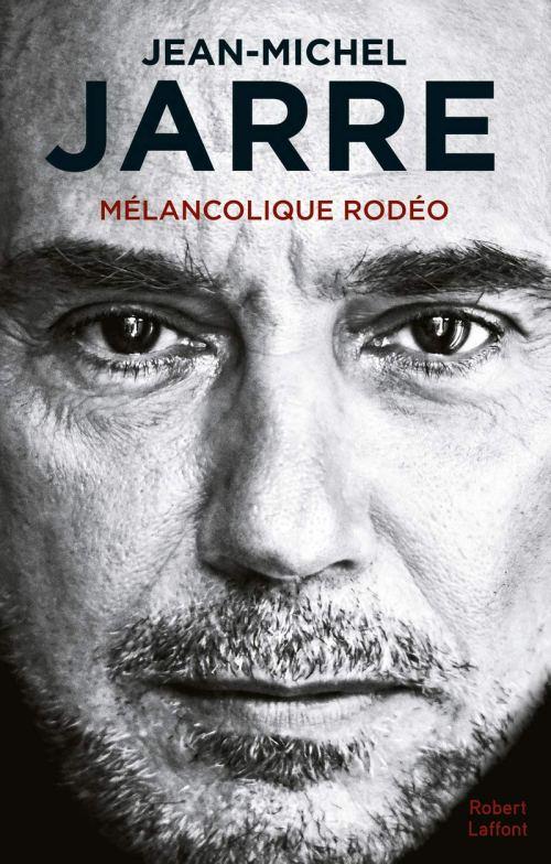 Jean-Michel Jarre, Mélancolie Rodéo, autobiographie