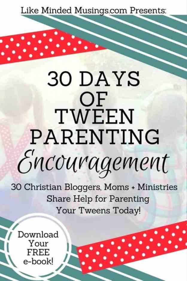 Pinterest 30 Days of Tween Parenting Encouragement ebook Like Minded Musings