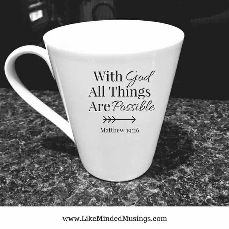 With God all things are possible Like Minded Musings