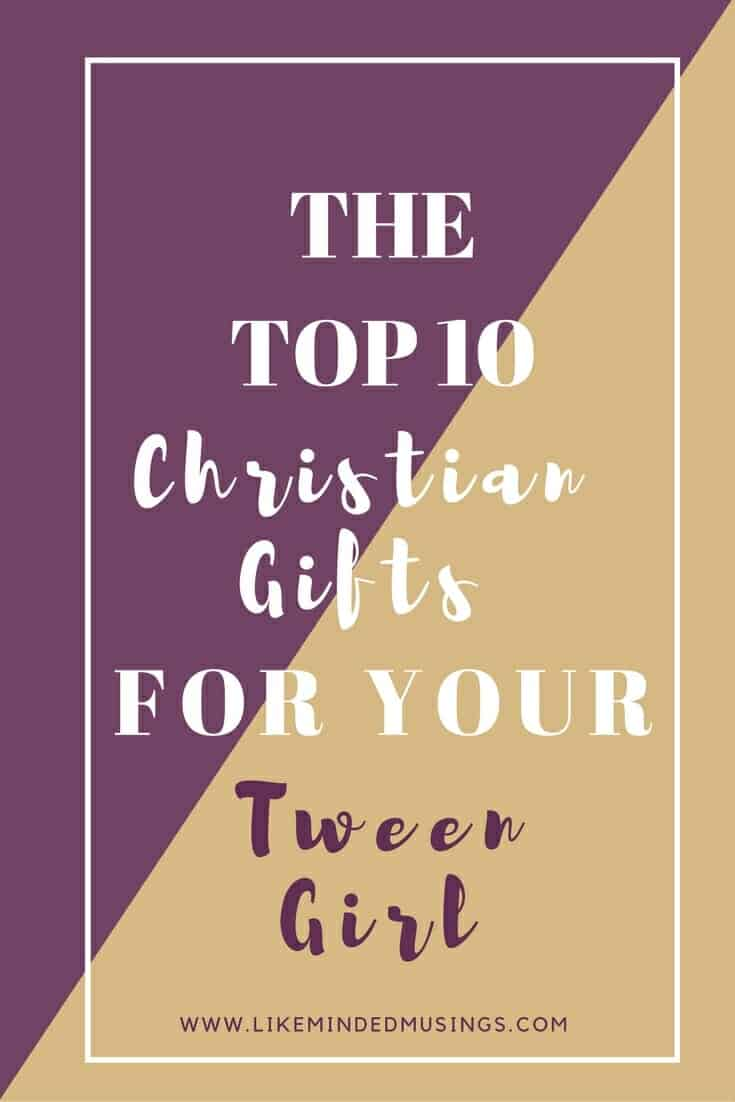 Top 10 Christian Gifts For Your Tween Girl