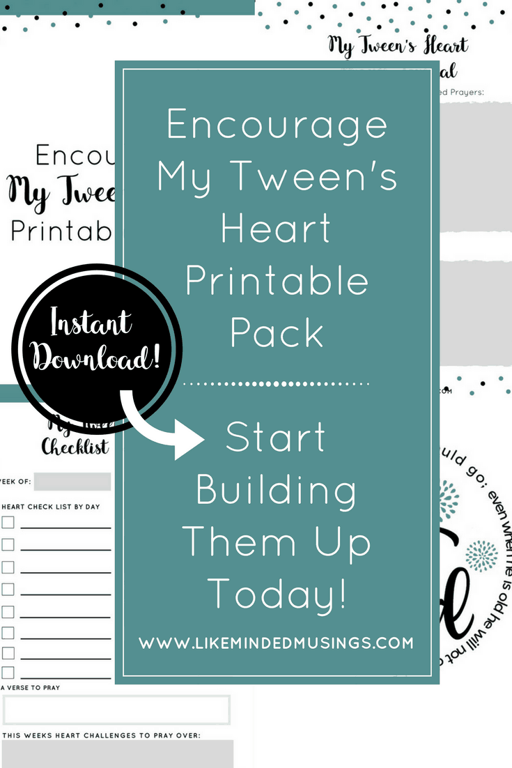 Encourage My Tween's Heart Printable Pack is Here!