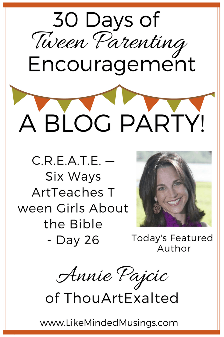 C.R.E.A.T.E. - Six Ways Art Teaches Tween Girls About the Bible - Day 26