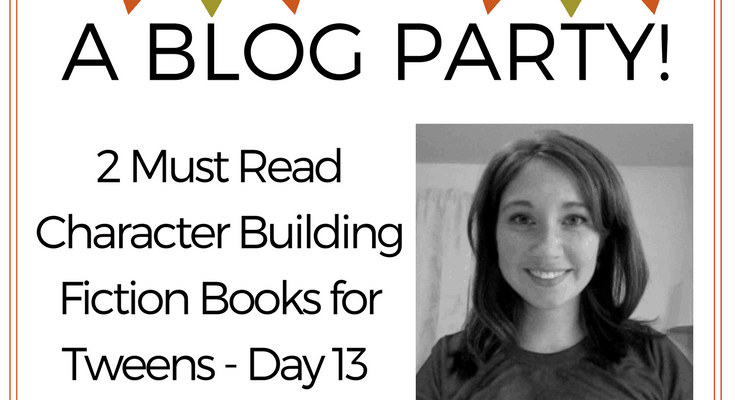 2 Must Read Character Building Fiction Books for Tweens- Day 13