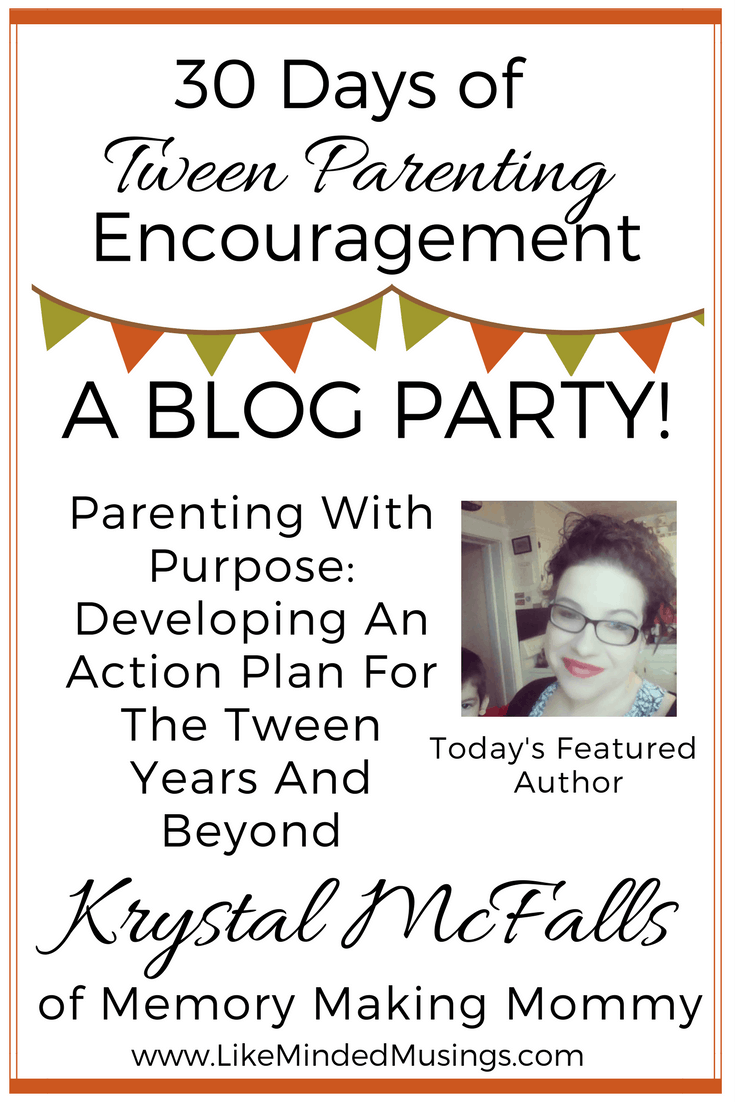 Parenting With Purpose: Developing An Action Plan For The Tween Years And Beyond
