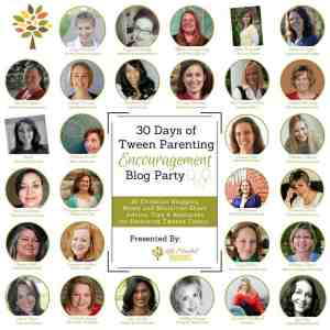 Final 30 Days of Tween Parenting Encouragement Blog Party Post Roundup + FREE e-book!