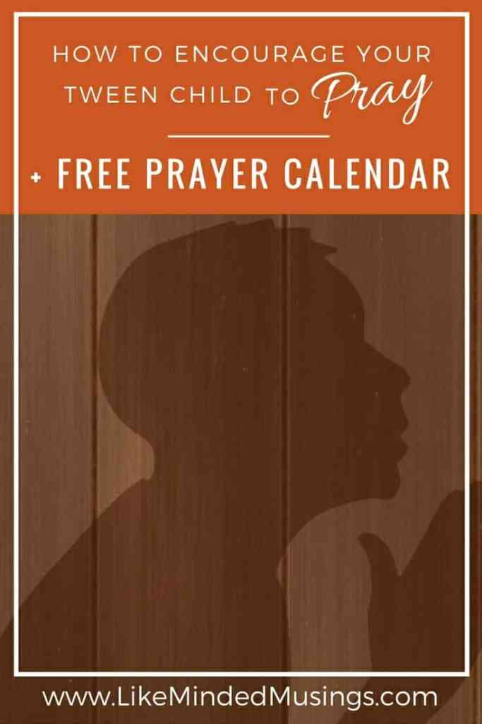 How to Encourage Your Tween to Pray Like Minded Musings