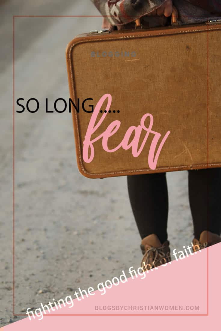 so-long-fear Blogs By Christian Women Lee Felix Like Minded Musings