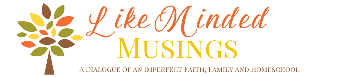 Like Minded Musings Blog Logo A Dialogue of an Imperfect Faith Family and Homeschool