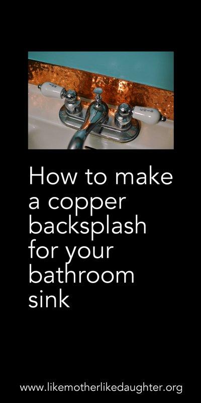 A copper backsplash for a little lavatory ~ Like Mother, Like Daughter