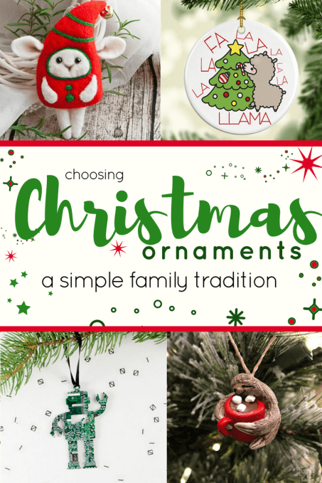 Choosing Christmas ornaments is a super simple family tradition that will bring you joy for years to come