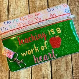 ITH – Teaching is a Work of Heart Zipper Bag 5×7 only