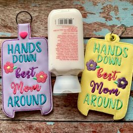 ITH Hands Down Best Mom – Hand Lotion Holder 5×7 included- DIGITAL Embroidery DESIGN
