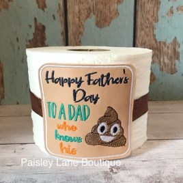 ITH Happy father's day to a dad who knows his poop – TP tie- 4×4 – DIGITAL Embroidery DESIGN