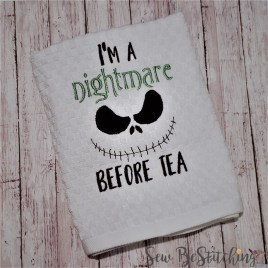 I'm a nightmare before tea 4×4 and 5×7 – digital embroidery design
