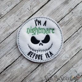 ITH I'm a nightmare before tea coaster 4×4 – DIGITAL Embroidery DESIGN