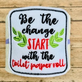 ITH Be the Change – TP tie- 4×4 – DIGITAL Embroidery DESIGN