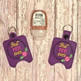ITH Best Mom Ever Sanitizer Holders 4×4 and 5×7 included- DIGITAL Embroidery DESIGN