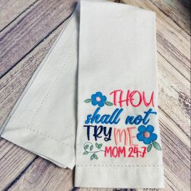 Thou Shall Not Try Me – 3 Sizes – Digital Embroidery Design
