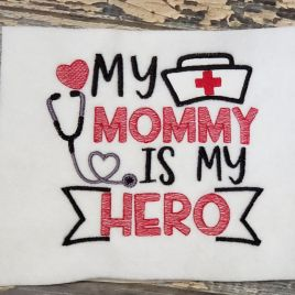 My Mommy is My Hero – 4 Sizes – Digital Embroidery Design