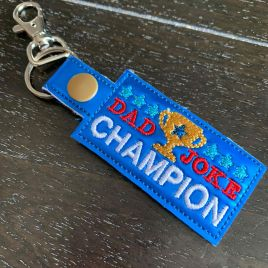 ITH Dad Joke Champion Fobs 4×4 and 5×7 included- DIGITAL Embroidery DESIGN