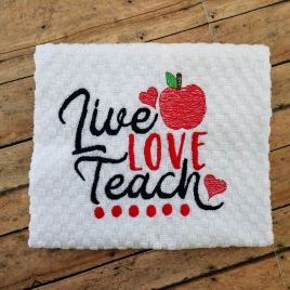 Live Love Teach – 2 Sizes – Digital Embroidery Design