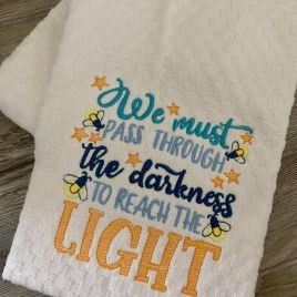 We Must Pass Through The Darkness – 2 Sizes – Digital Embroidery Design