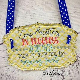 ITH – Zoom Meeting Pants Door Hanger – 3 sizes – Digital Embroidery Design