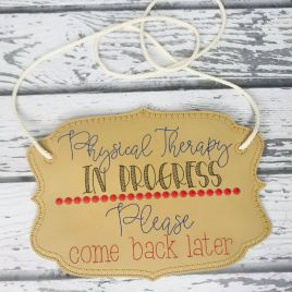 ITH – Physical Therapy Door Hanger – 3 sizes – Digital Embroidery Design