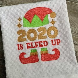 2020 Is Elfed Up – 4 Sizes – Digital Embroidery Design