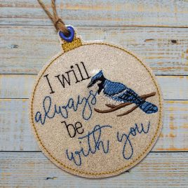 Blue Jay I will always be with you Ornament – Digital Embroidery Design