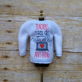 Teachers can do virtually anything Doll Sweater 5×7 – Digital Embroidery Design