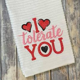 I Tolerate You – 3 sizes- Digital Embroidery Design