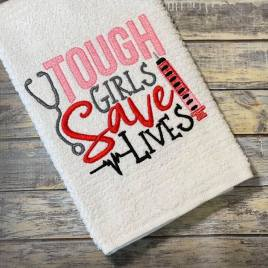 Tough Girls Save Lives – 4 sizes- Digital Embroidery Design
