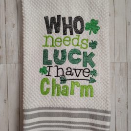 Who Needs Luck – 2 sizes- Digital Embroidery Design