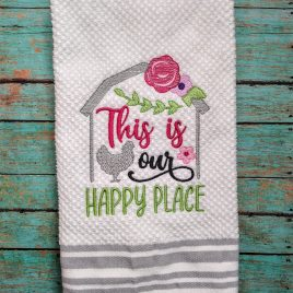This is our Happy Place – 2 sizes- Digital Embroidery Design
