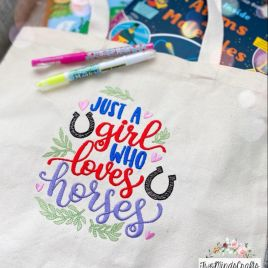 Just a Girl Who Loves Horses- 3 sizes- Digital Embroidery Design