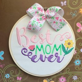 Best Mom Ever – 2 sizes- Digital Embroidery Design