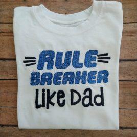 Rule Breaker Like Dad – 4 sizes- Digital Embroidery Design