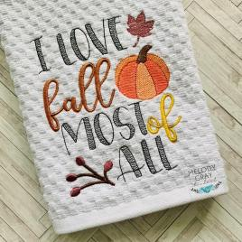 I Love Fall Most of All – 3 sizes- Digital Embroidery Design