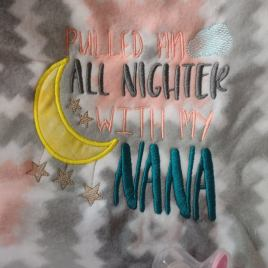 Pulled an All Nighter Nana- 3 sizes- Digital Embroidery Design