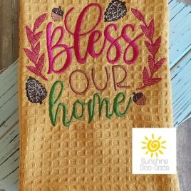 Bless Our Home – 4 sizes- Digital Embroidery Design