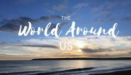 TheWorldAroundUs